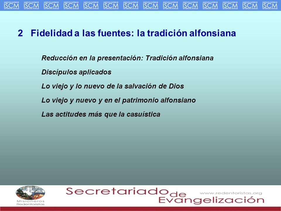 2 Fidelidad a las fuentes: la tradición alfonsiana