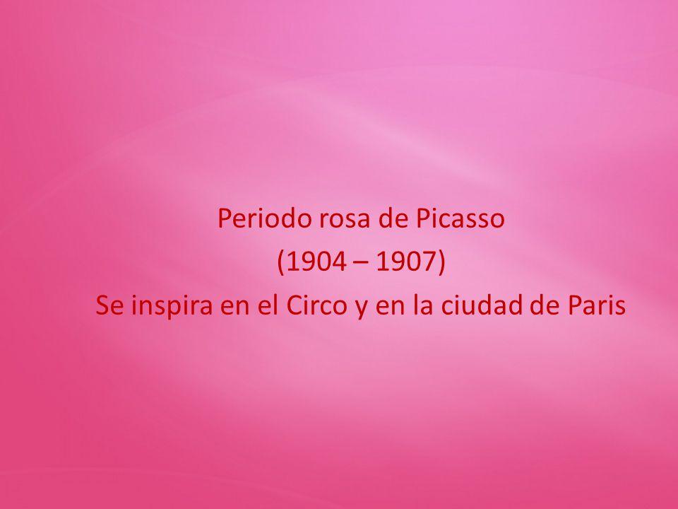 Periodo rosa de Picasso (1904 – 1907)