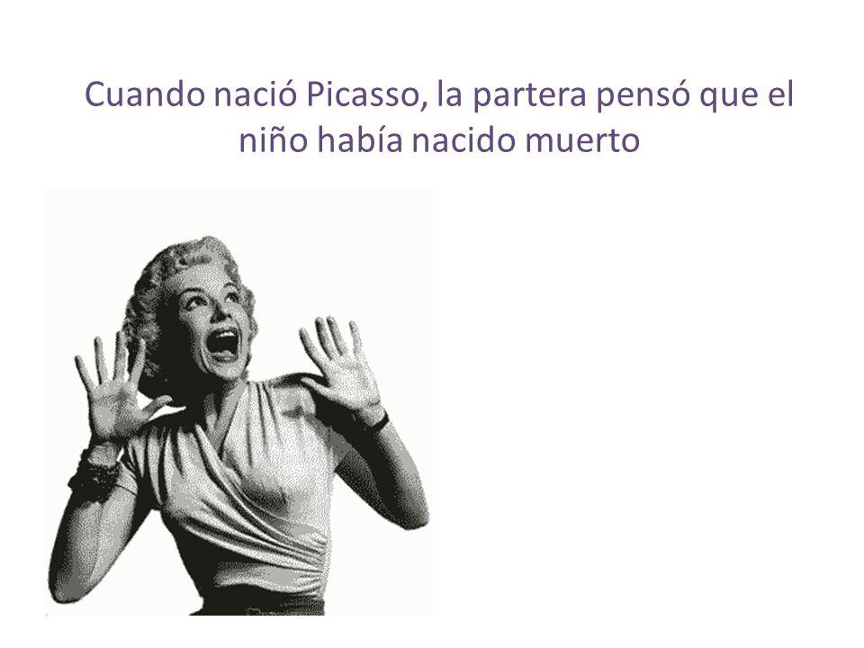 Cuando nació Picasso, la partera pensó que el niño había nacido muerto