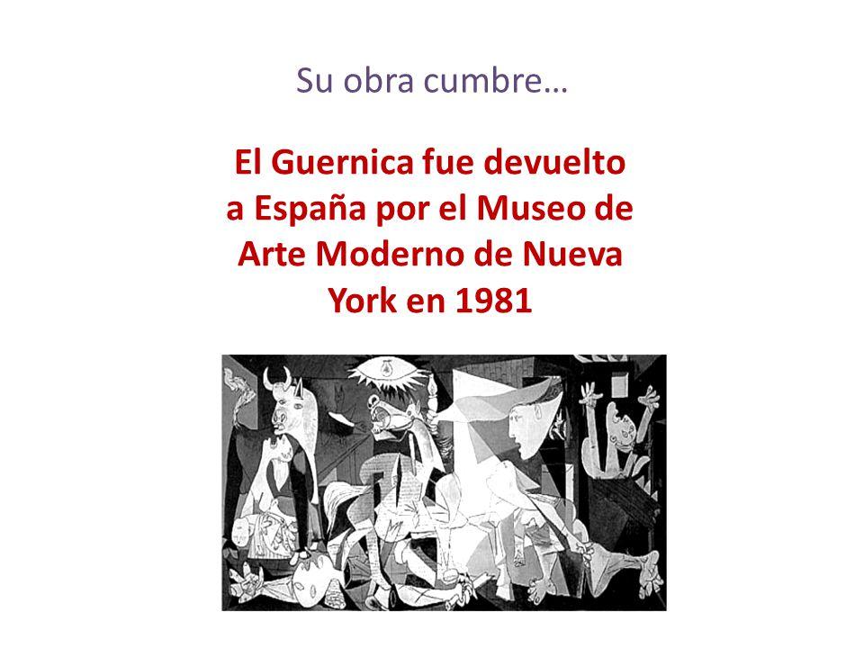 Su obra cumbre… El Guernica fue devuelto a España por el Museo de Arte Moderno de Nueva York en 1981.