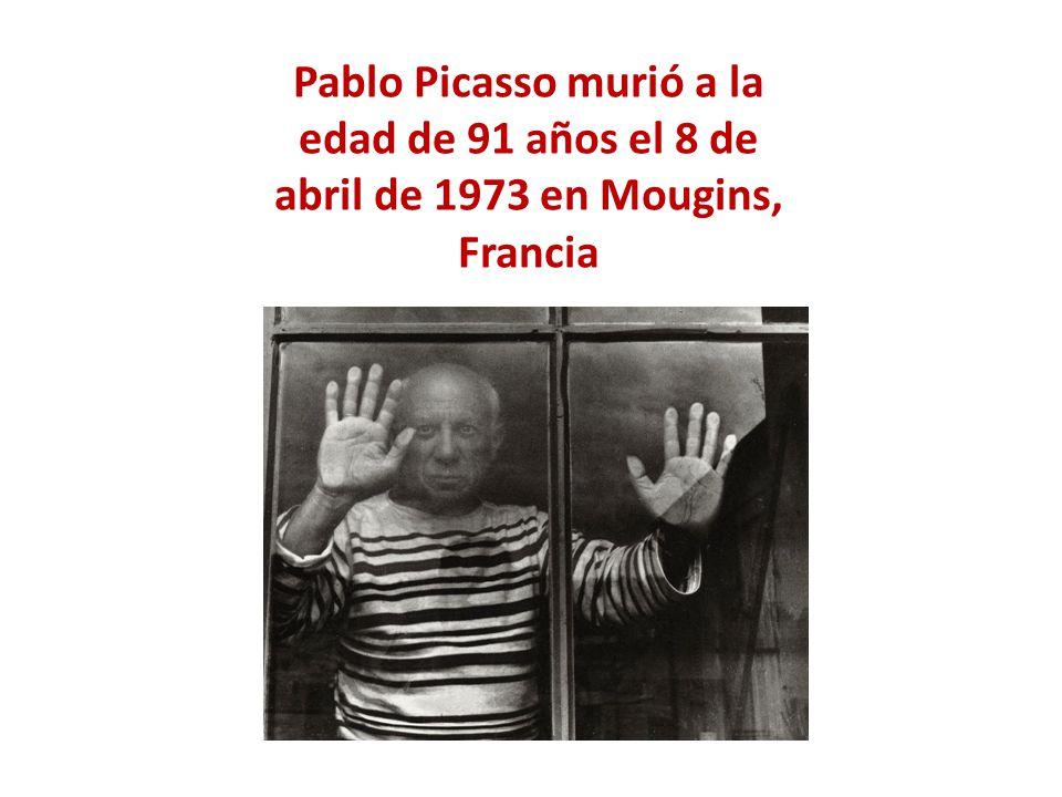 Pablo Picasso murió a la edad de 91 años el 8 de abril de 1973 en Mougins, Francia