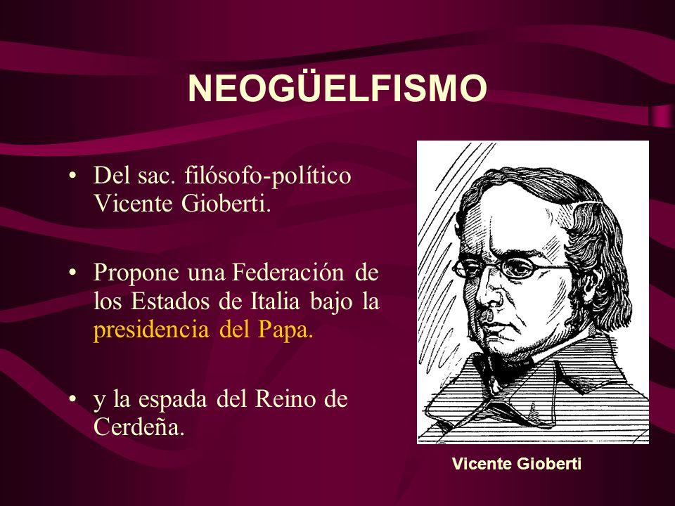 NEOGÜELFISMO Del sac. filósofo-político Vicente Gioberti.