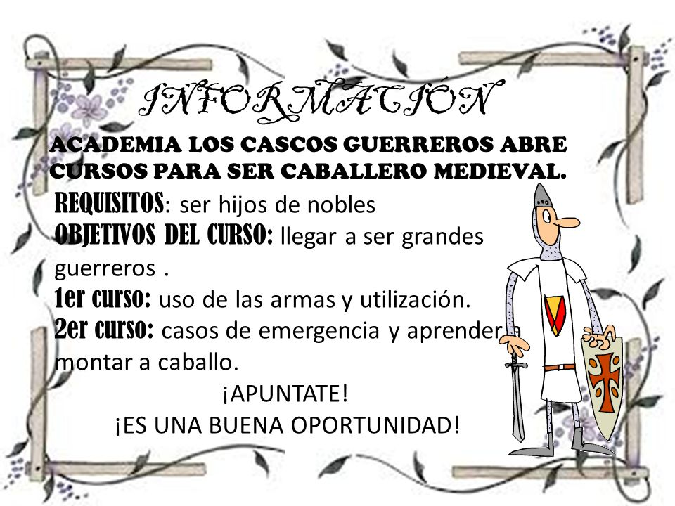 INFORMACIÓN REQUISITOS: ser hijos de nobles