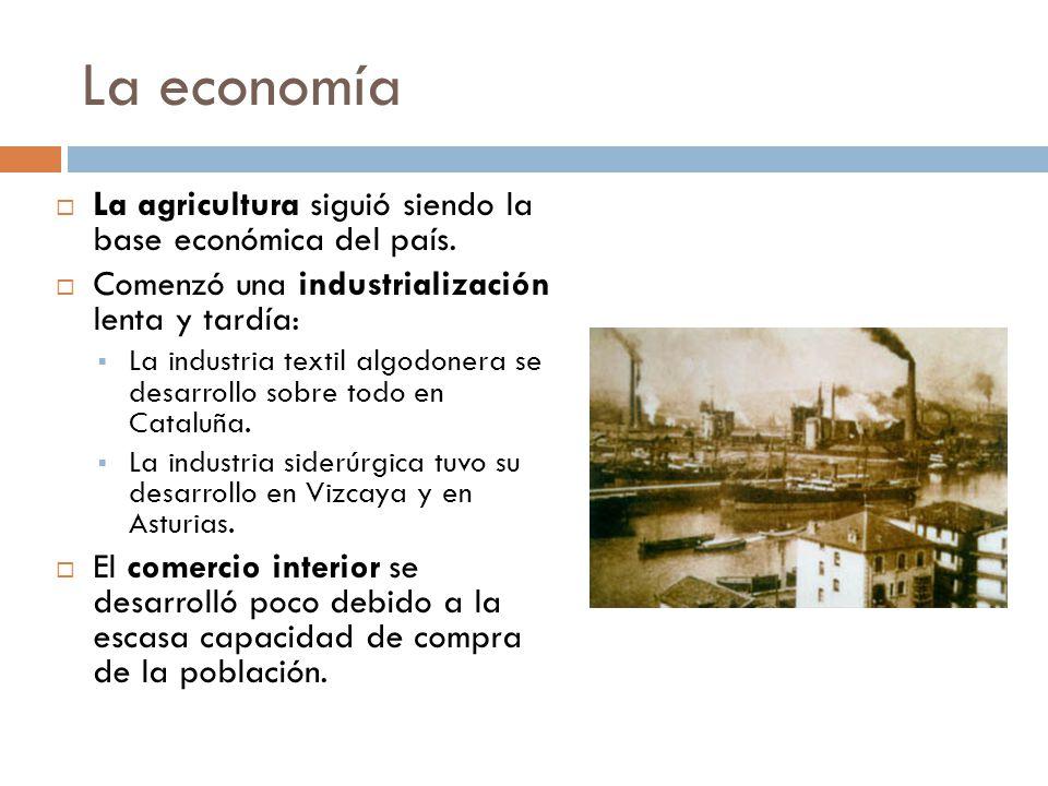 La economía La agricultura siguió siendo la base económica del país.