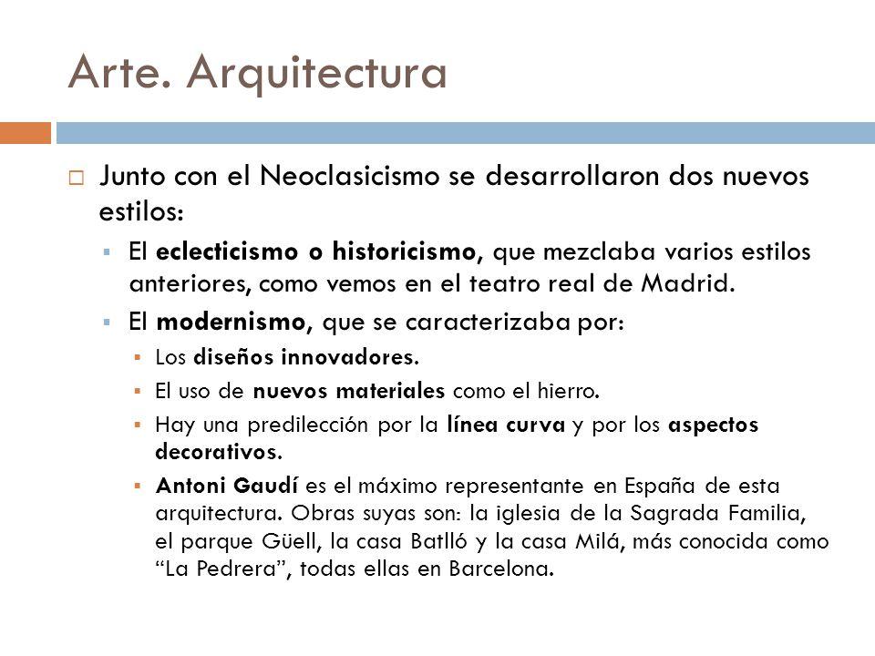 Arte. Arquitectura Junto con el Neoclasicismo se desarrollaron dos nuevos estilos: