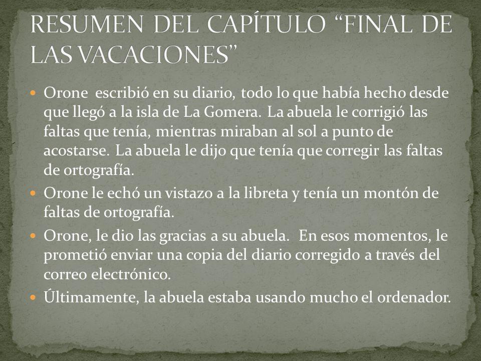 RESUMEN DEL CAPÍTULO FINAL DE LAS VACACIONES''