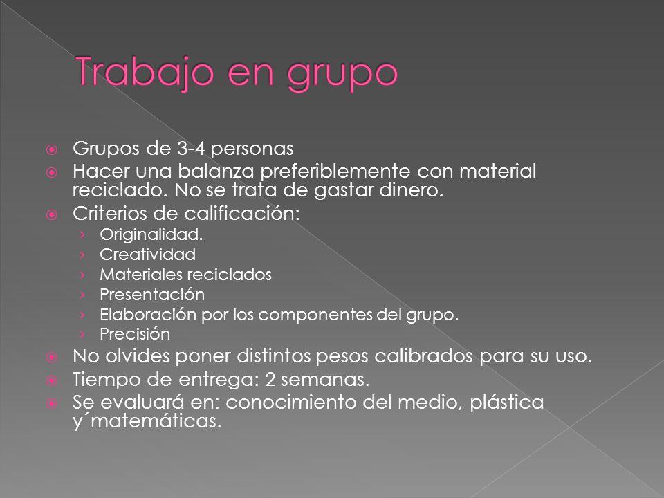 Trabajo en grupo Grupos de 3-4 personas