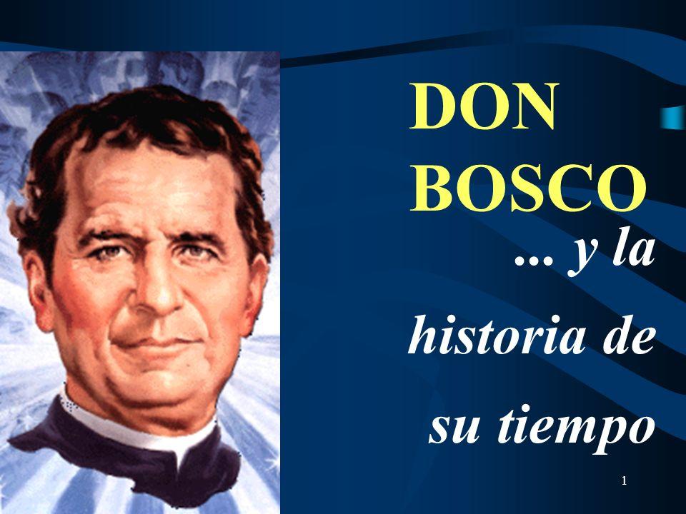 DON BOSCO ... y la historia de su tiempo