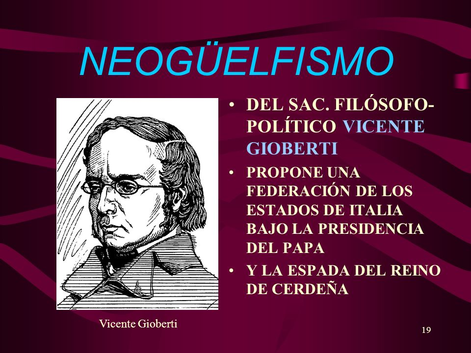 NEOGÜELFISMO DEL SAC. FILÓSOFO-POLÍTICO VICENTE GIOBERTI