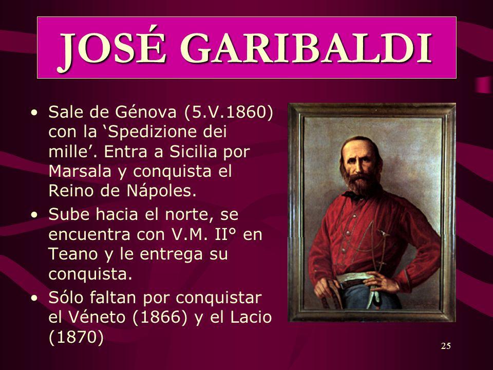 JOSÉ GARIBALDISale de Génova (5.V.1860) con la 'Spedizione dei mille'. Entra a Sicilia por Marsala y conquista el Reino de Nápoles.