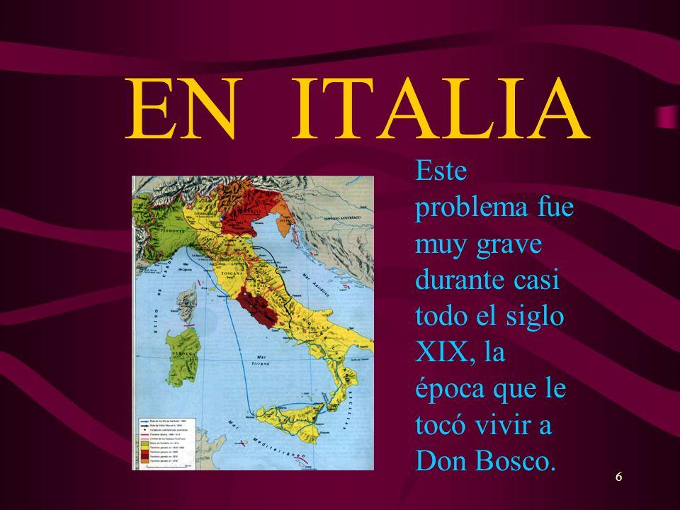 EN ITALIAEste problema fue muy grave durante casi todo el siglo XIX, la época que le tocó vivir a Don Bosco.