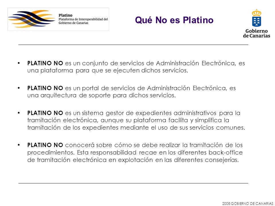 Qué No es Platino PLATINO NO es un conjunto de servicios de Administración Electrónica, es una plataforma para que se ejecuten dichos servicios.