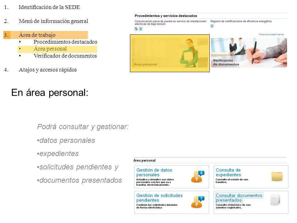 En área personal: Podrá consultar y gestionar: datos personales