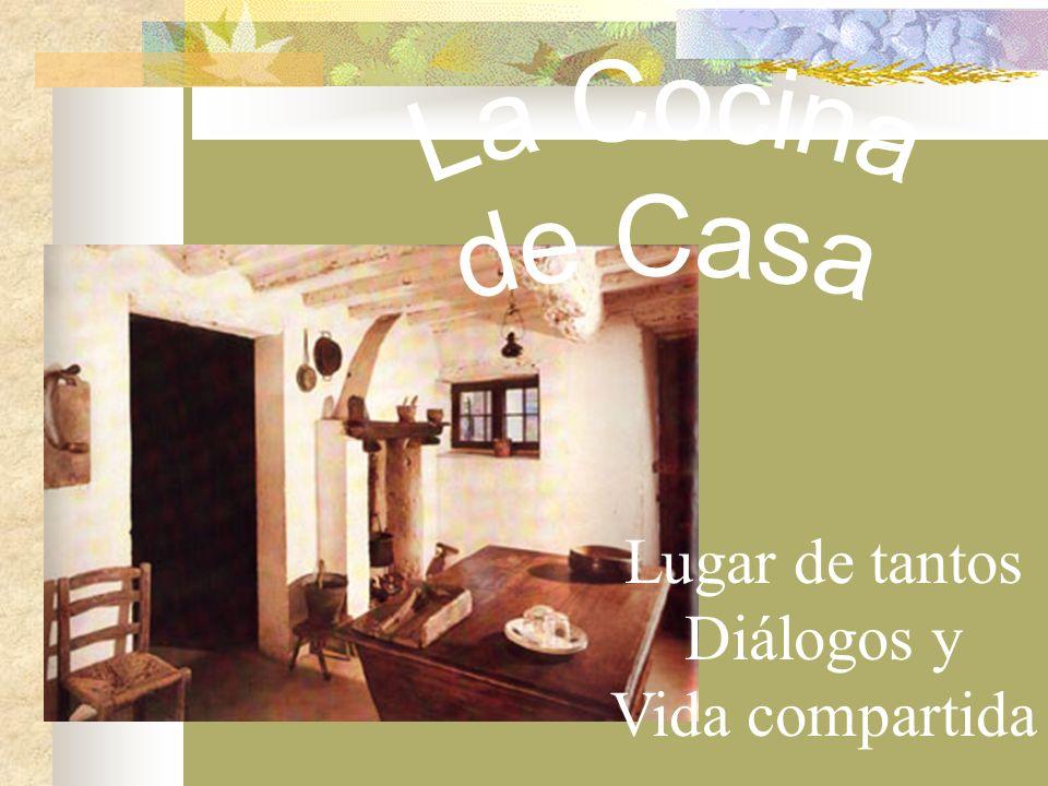 La Cocina de Casa Lugar de tantos Diálogos y Vida compartida