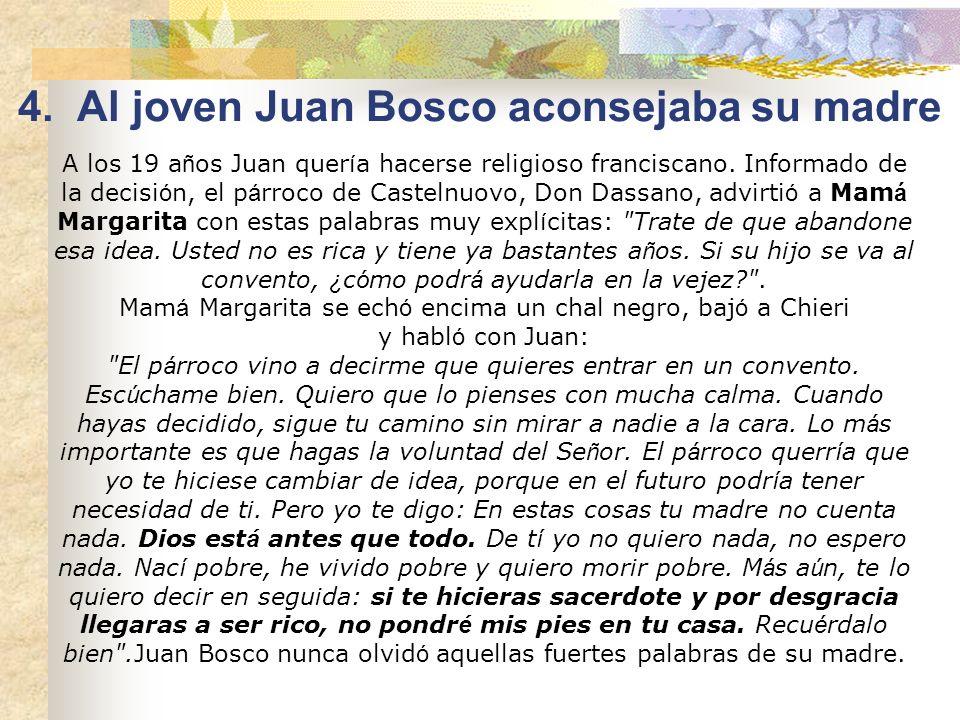 4. Al joven Juan Bosco aconsejaba su madre