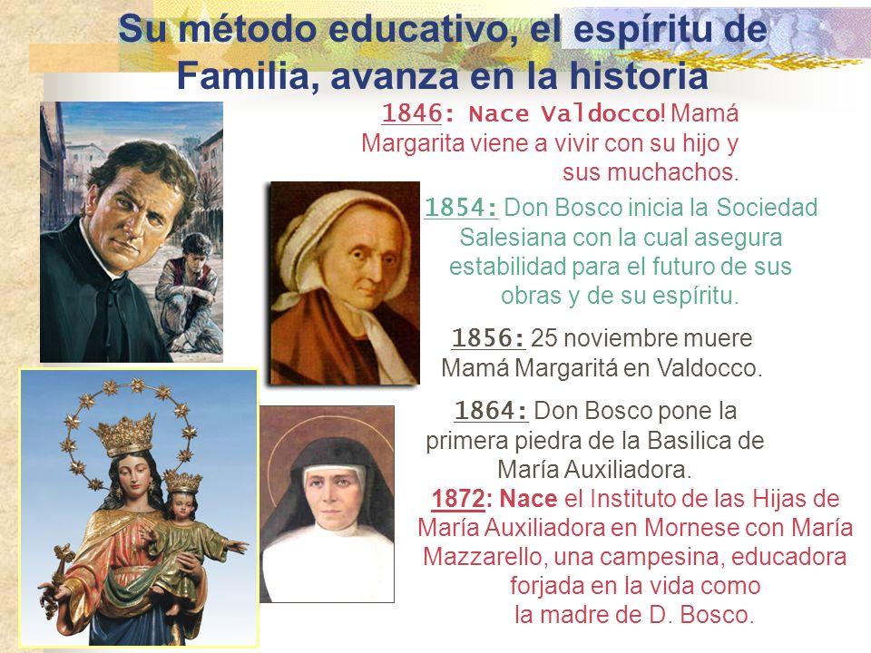 Su método educativo, el espíritu de Familia, avanza en la historia