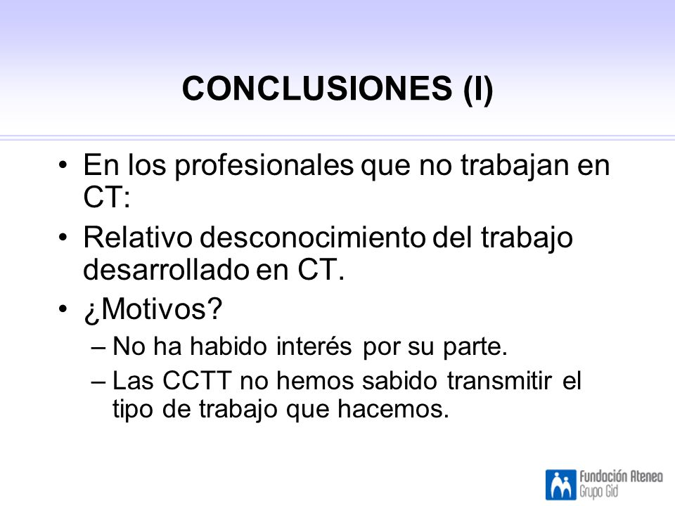 CONCLUSIONES (I) En los profesionales que no trabajan en CT: