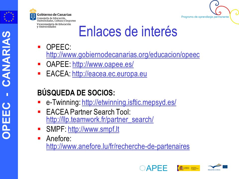 Enlaces de interés OPEEC: http://www.gobiernodecanarias.org/educacion/opeec. OAPEE: http://www.oapee.es/