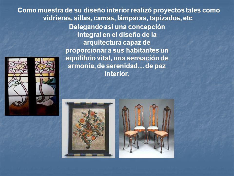 Como muestra de su diseño interior realizó proyectos tales como vidrieras, sillas, camas, lámparas, tapizados, etc.