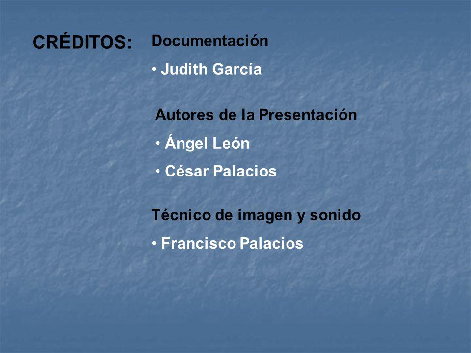 CRÉDITOS: Documentación Judith García Autores de la Presentación