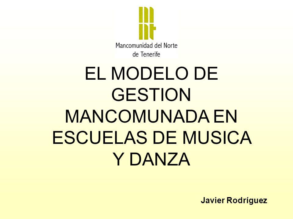 EL MODELO DE GESTION MANCOMUNADA EN ESCUELAS DE MUSICA Y DANZA