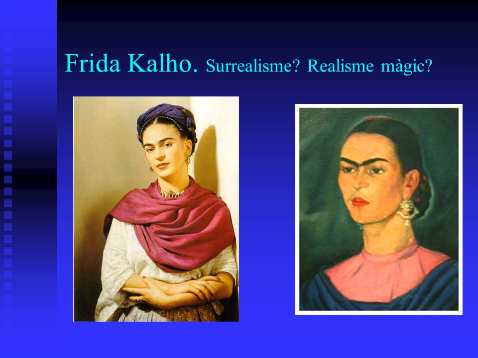 Frida Kalho. Surrealisme Realisme màgic