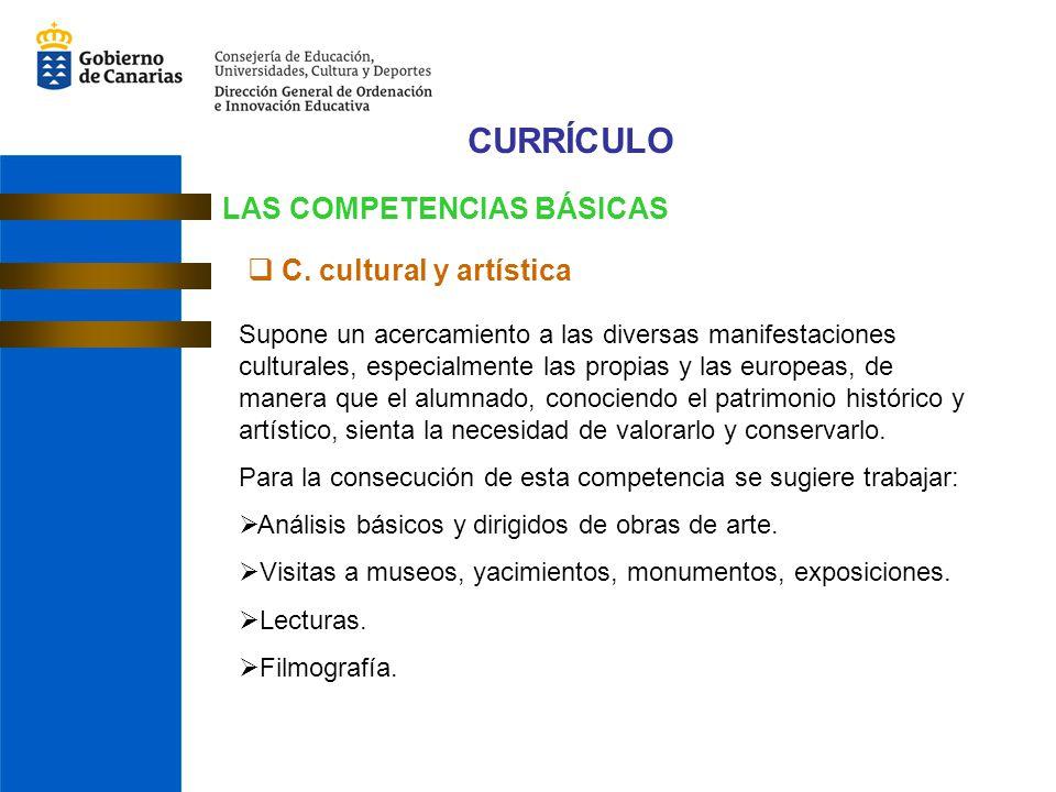 CURRÍCULO LAS COMPETENCIAS BÁSICAS C. cultural y artística