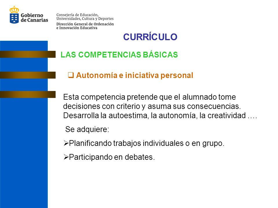 CURRÍCULO LAS COMPETENCIAS BÁSICAS Autonomía e iniciativa personal