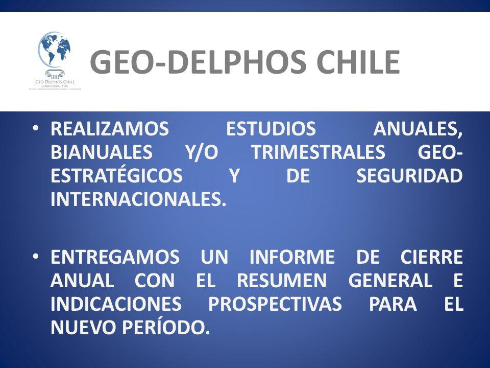 GEO-DELPHOS CHILEREALIZAMOS ESTUDIOS ANUALES, BIANUALES Y/O TRIMESTRALES GEO-ESTRATÉGICOS Y DE SEGURIDAD INTERNACIONALES.