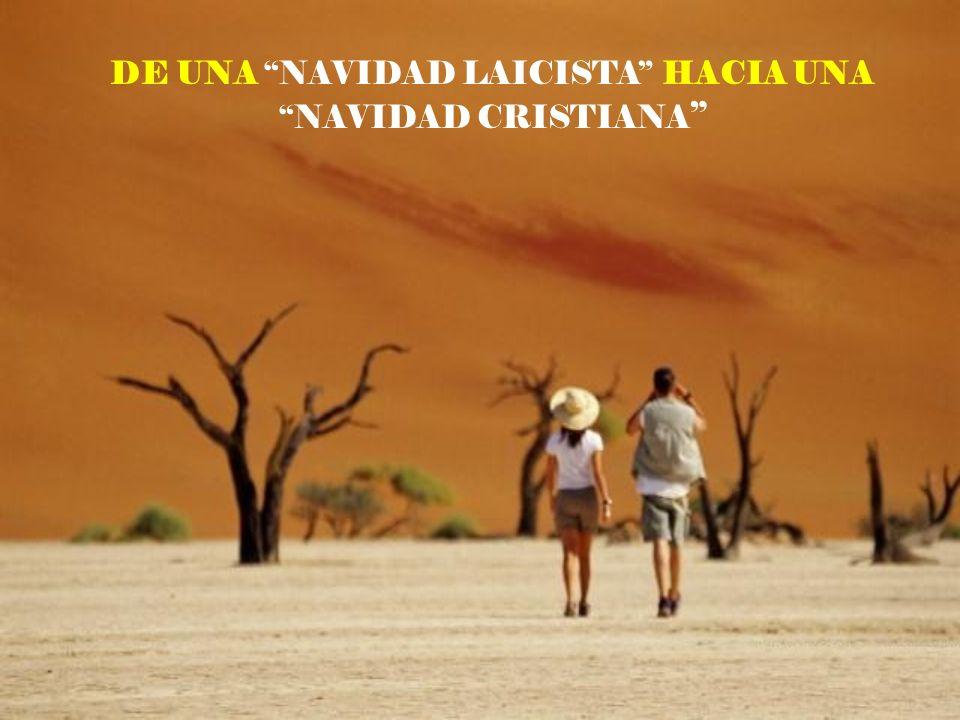 DE UNA NAVIDAD LAICISTA HACIA UNA NAVIDAD CRISTIANA