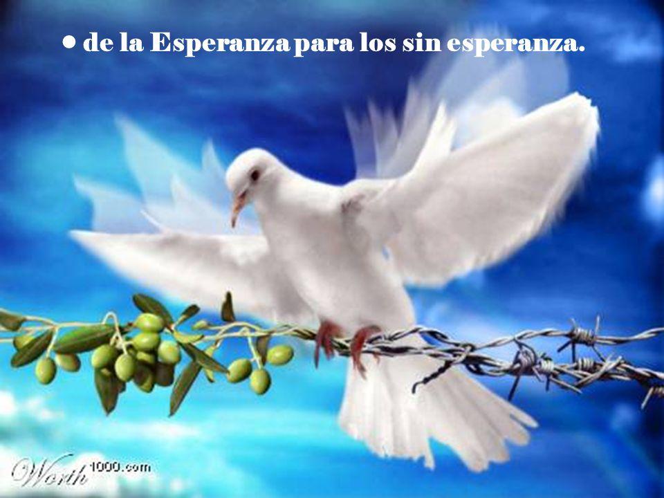 de la Esperanza para los sin esperanza.