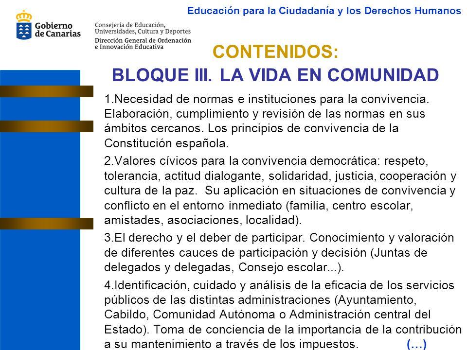 CONTENIDOS: BLOQUE III. LA VIDA EN COMUNIDAD