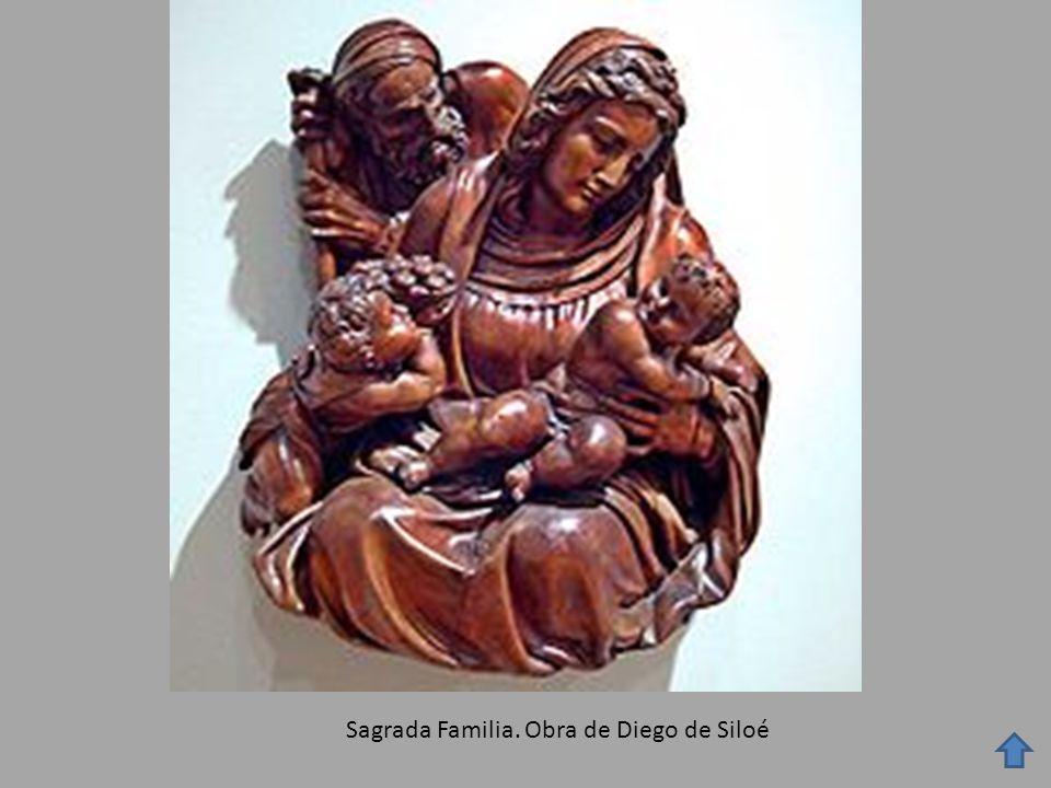 Sagrada Familia. Obra de Diego de Siloé