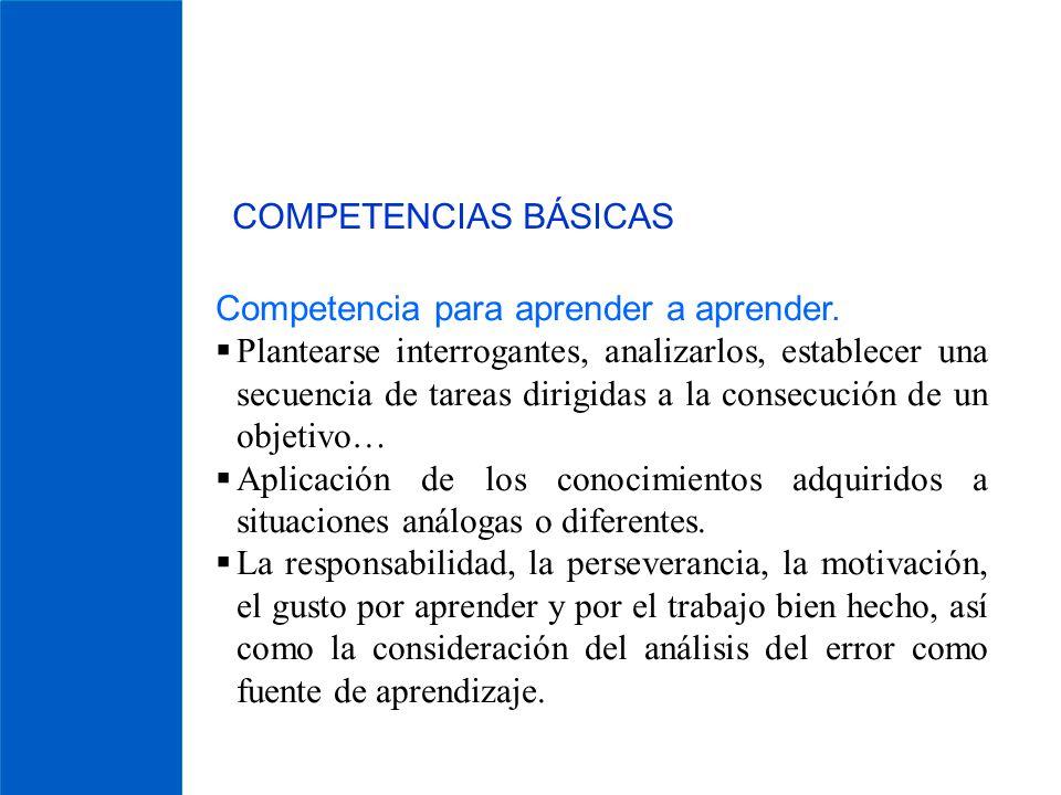 COMPETENCIAS BÁSICAS Competencia para aprender a aprender.