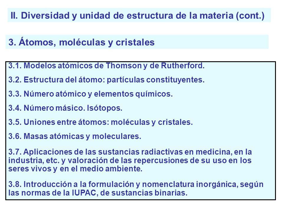 II. Diversidad y unidad de estructura de la materia (cont.)