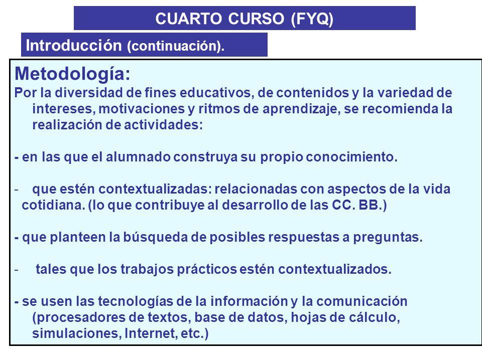 Metodología: CUARTO CURSO (FYQ) Introducción (continuación).