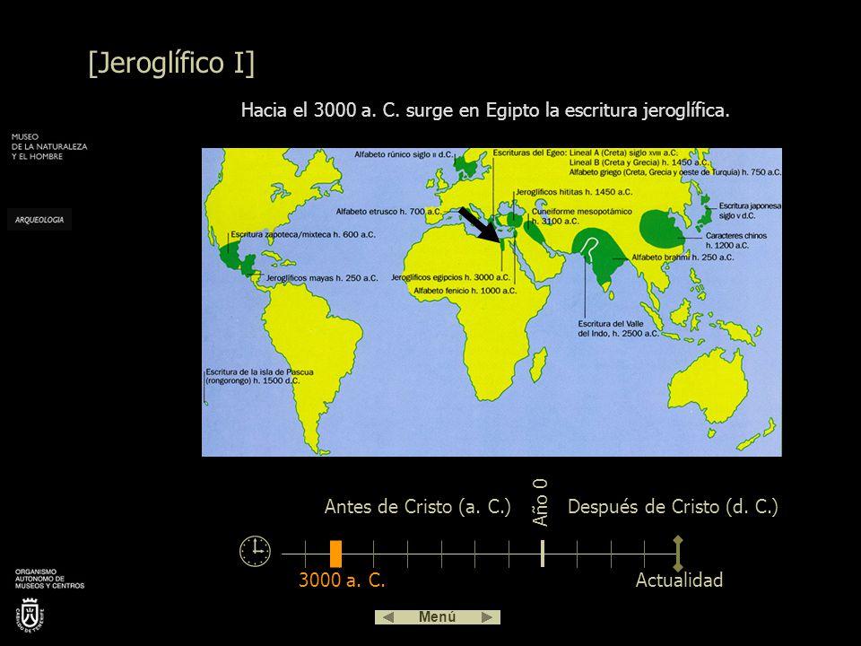 Hacia el 3000 a. C. surge en Egipto la escritura jeroglífica.