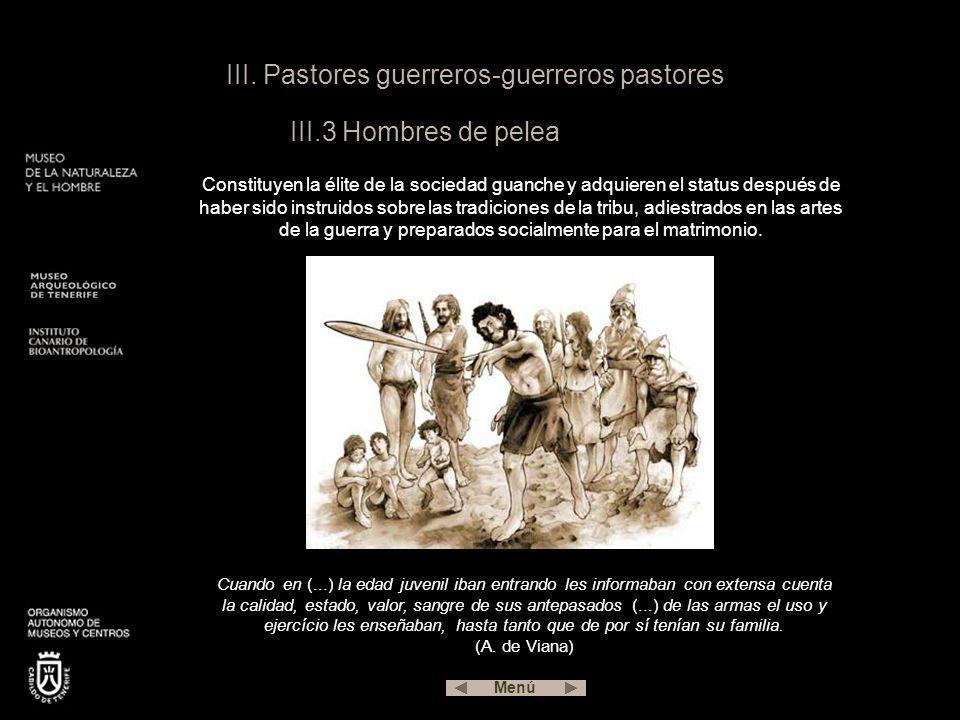 III. Pastores guerreros-guerreros pastores III.3 Hombres de pelea