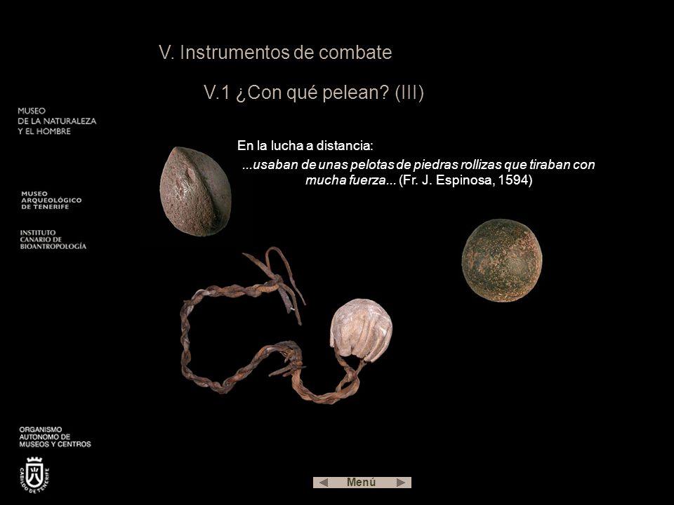 V. Instrumentos de combate V.1 ¿Con qué pelean (III)