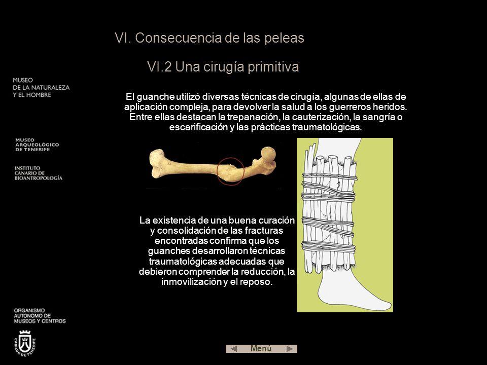 VI. Consecuencia de las peleas VI.2 Una cirugía primitiva