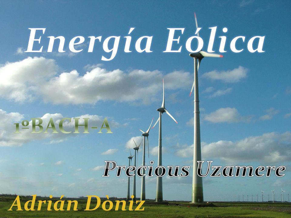 Energía Eólica 1ºBACH-A Precious Uzamere Adrián Dòniz