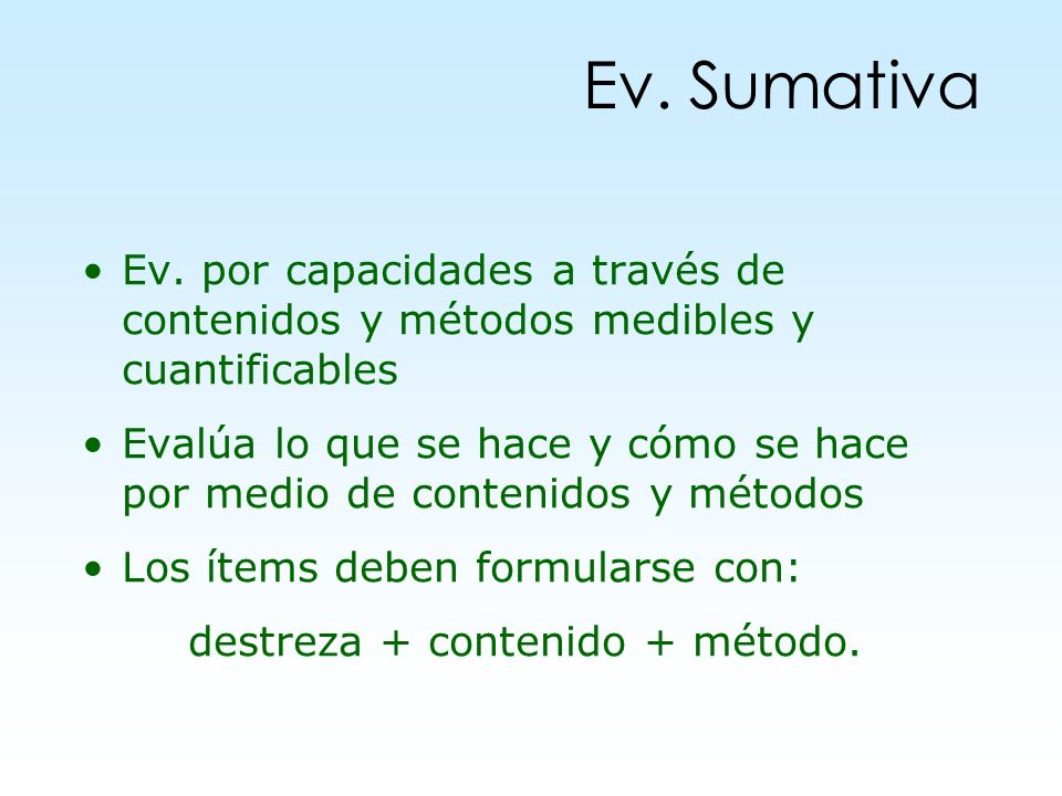 Ev. Sumativa Ev. por capacidades a través de contenidos y métodos medibles y cuantificables.