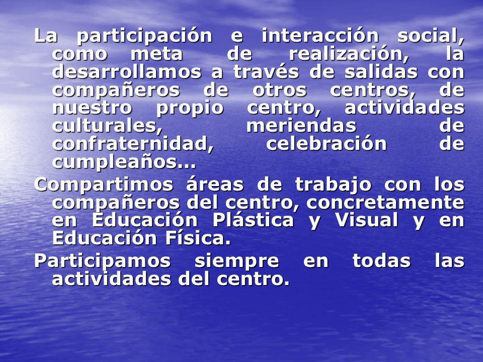 La participación e interacción social, como. meta