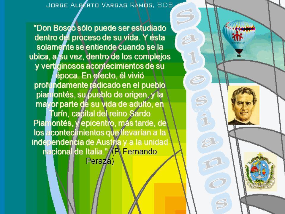 Don Bosco sólo puede ser estudiado dentro del proceso de su vida