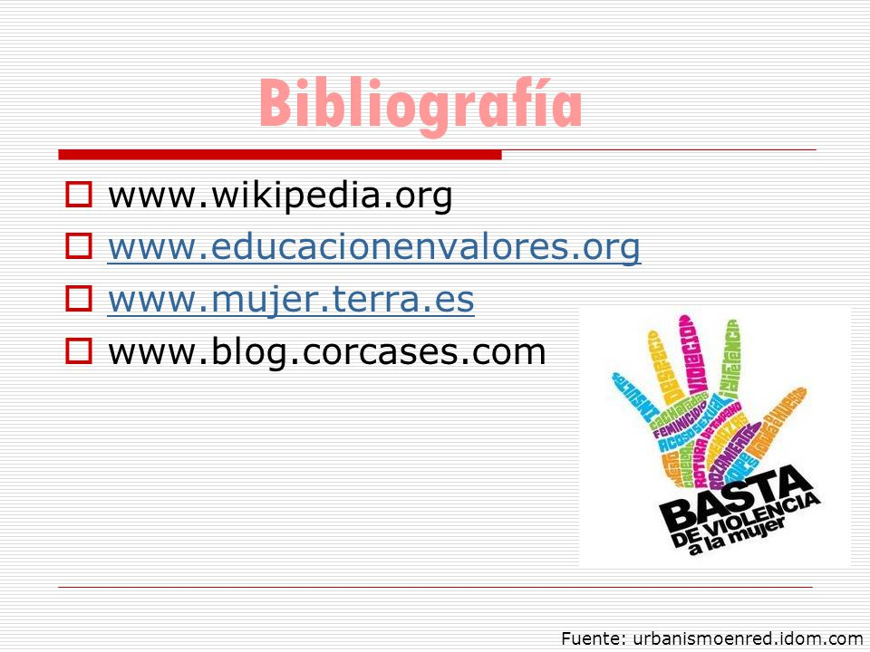 Bibliografía www.wikipedia.org www.educacionenvalores.org
