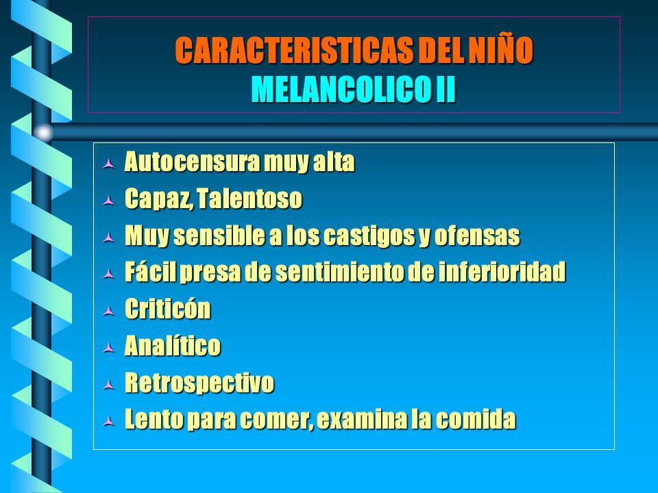 CARACTERISTICAS DEL NIÑO MELANCOLICO II