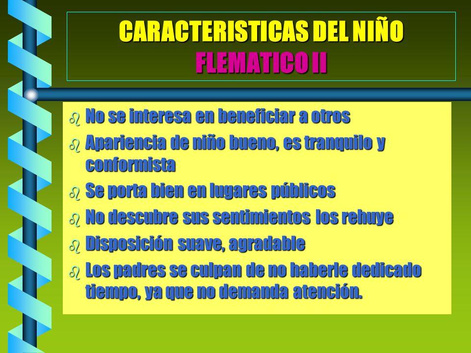 CARACTERISTICAS DEL NIÑO FLEMATICO II