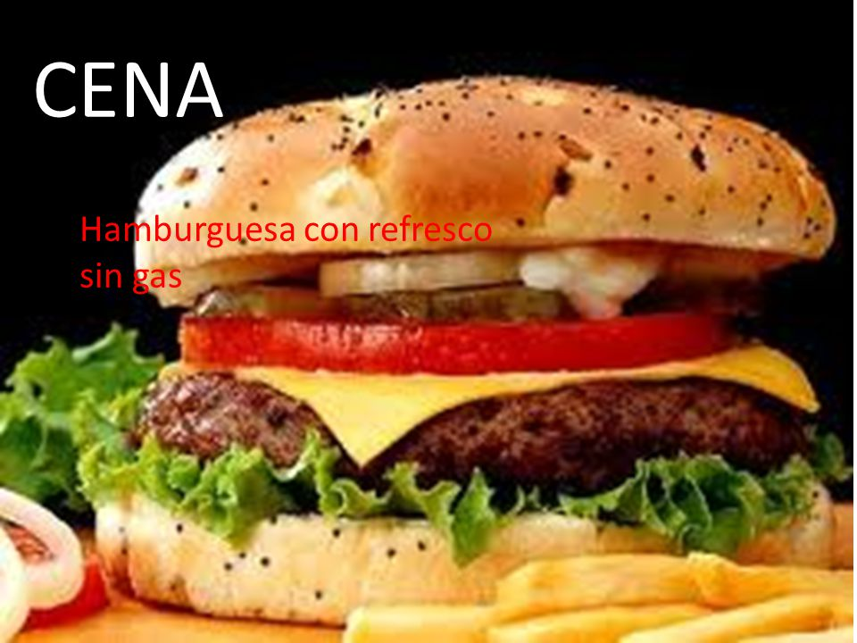 CENA Hamburguesa con refresco sin gas