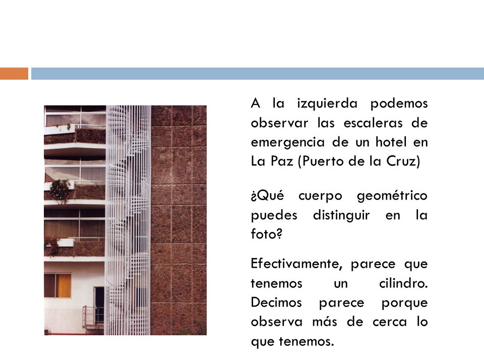 A la izquierda podemos observar las escaleras de emergencia de un hotel en La Paz (Puerto de la Cruz)