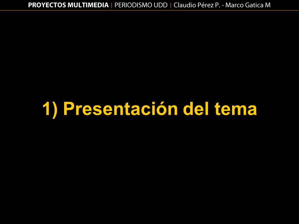 1) Presentación del tema